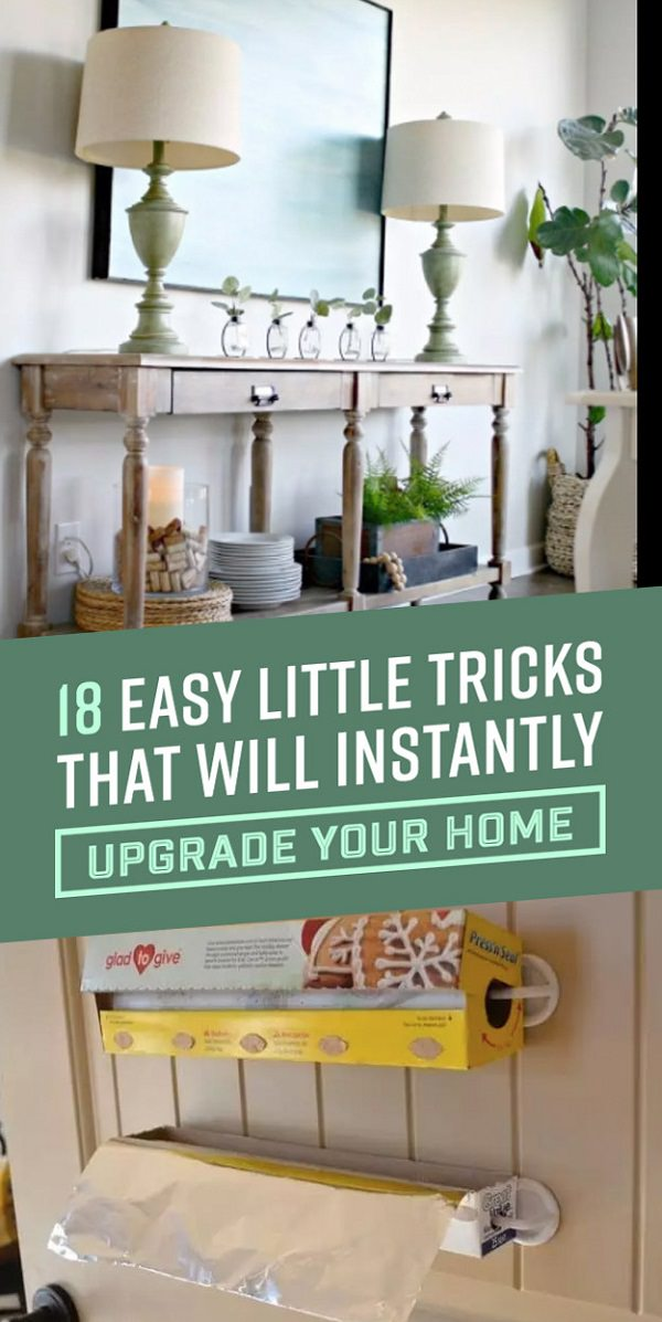 Here Are 18 Easy Little Tricks That Will Instantly Upgrade Your Home.